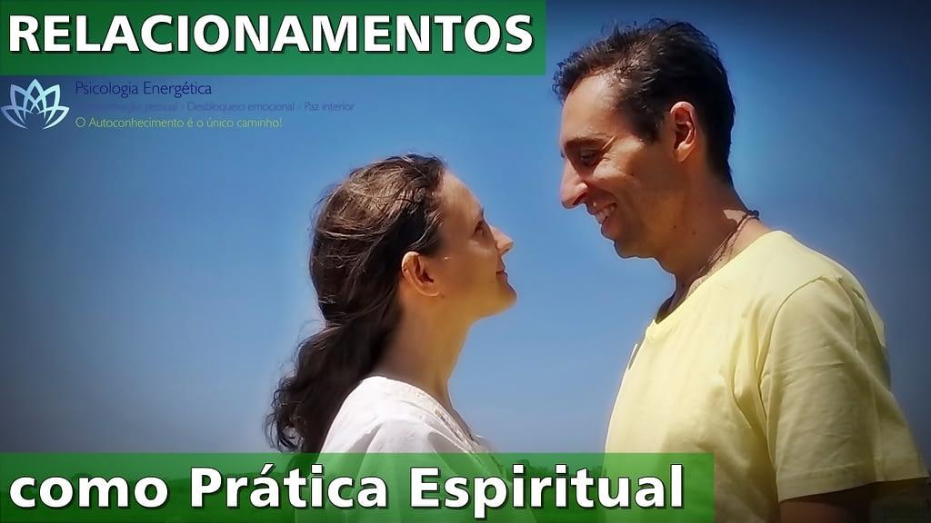 Relacionamentos #4 - prática espiritual
