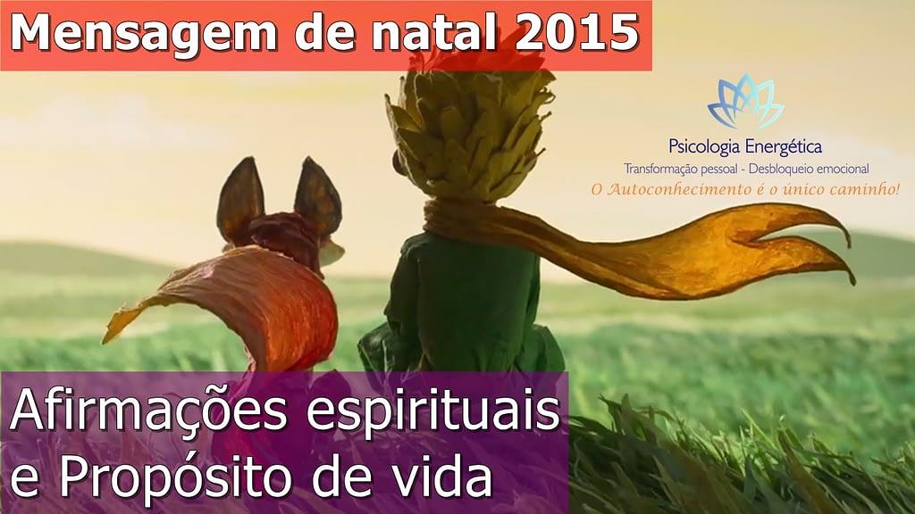 Mensagem de Natal 2015: afirmações espiritualizadas e propósito de vida